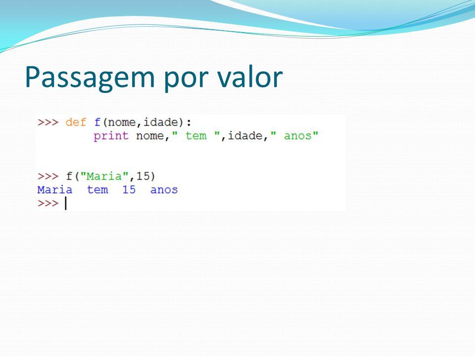 Funções como argumentos Nomes de funções podem ser usados como variáveis