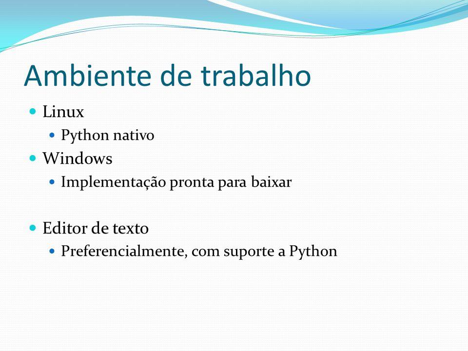 Ambiente de trabalho Linux Python nativo Windows Implementação pronta para baixar Editor de texto Preferencialmente, com suporte a Python