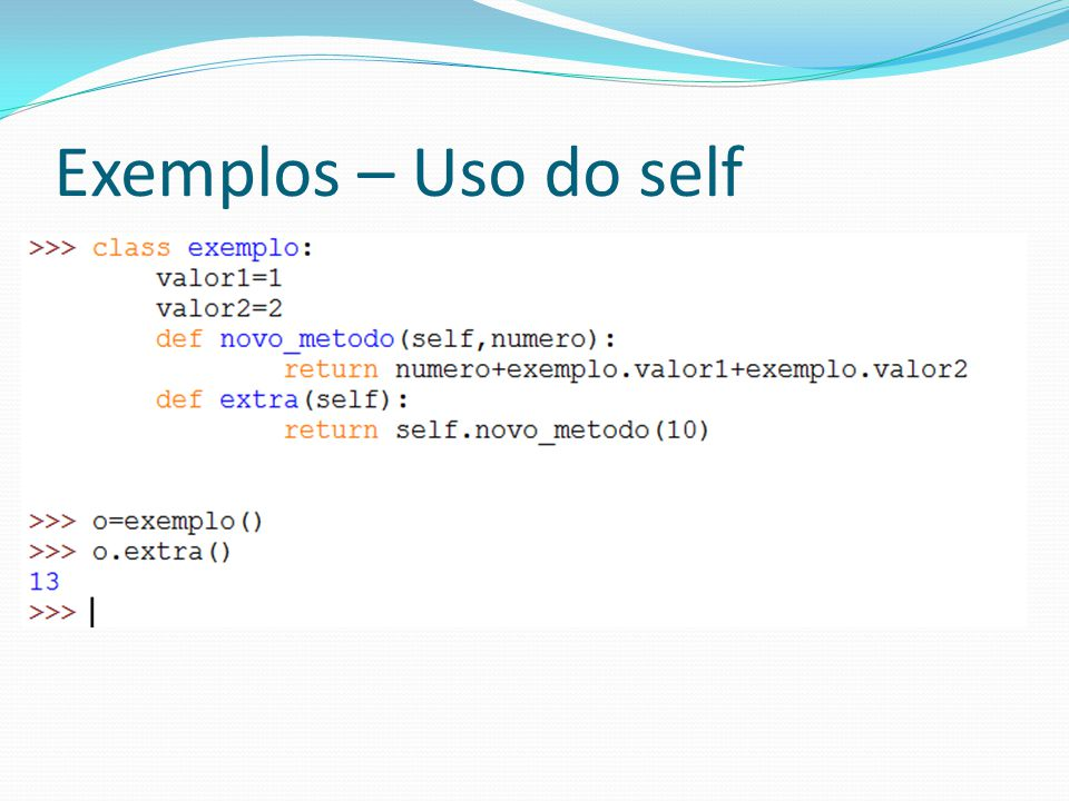 Exemplos – Uso do self