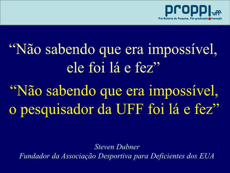 Não sabendo que era impossível, ele foi lá e fez Não sabendo que era impossível, o pesquisador da UFF foi lá e fez Steven Dubner Fundador da Associaçã