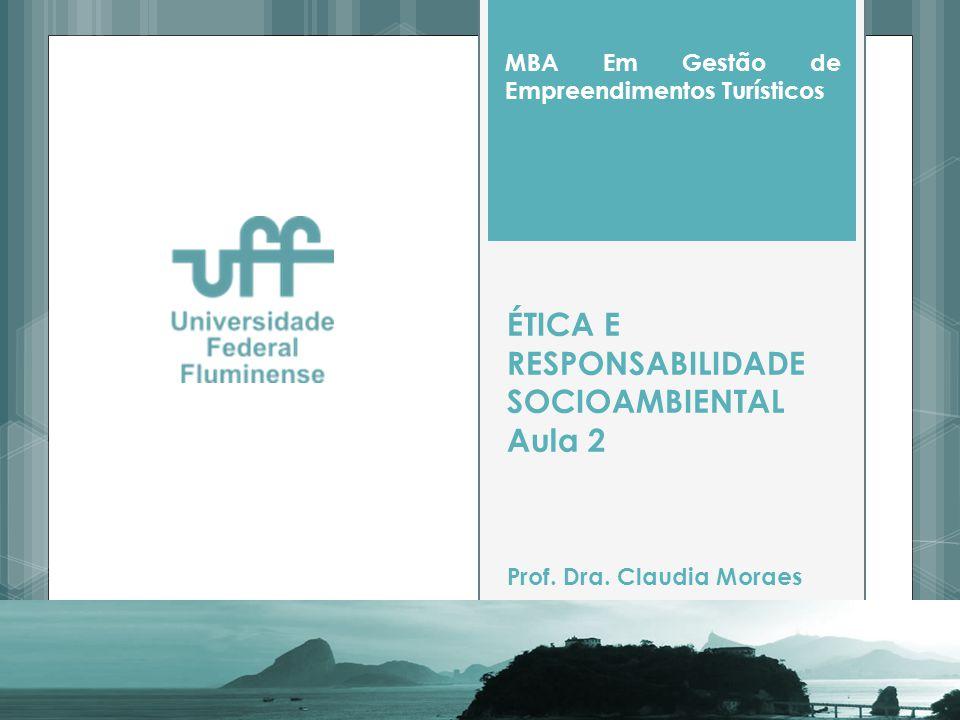 ÉTICA E RESPONSABILIDADE SOCIOAMBIENTAL Aula 2 Prof.