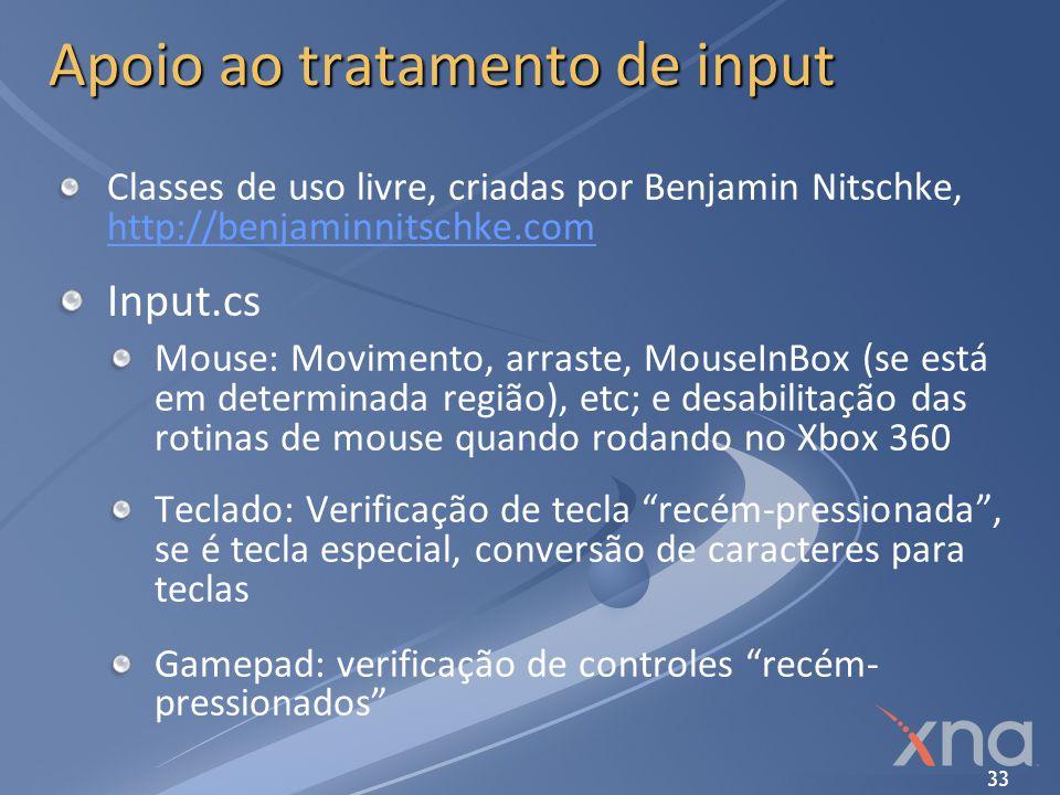 33 Apoio ao tratamento de input Classes de uso livre, criadas por Benjamin Nitschke, http://benjaminnitschke.com http://benjaminnitschke.com Input.cs