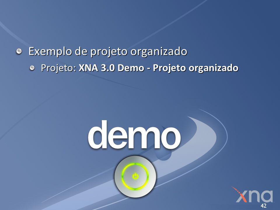 42 Exemplo de projeto organizado Projeto: XNA 3.0 Demo - Projeto organizado