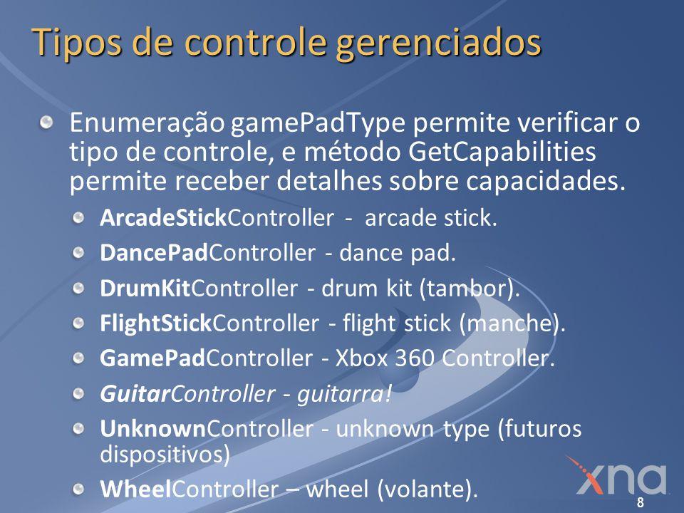9 Input no XNA Framework Exemplo de desenvolvimento multi-plataforma: Xbox 360 controller Wireless ou wired (USB) Pode ser usado tanto em jogos Windows como Xbox 360 A interface de programação é a mesma Pode ser usado como controle PC tradicional.