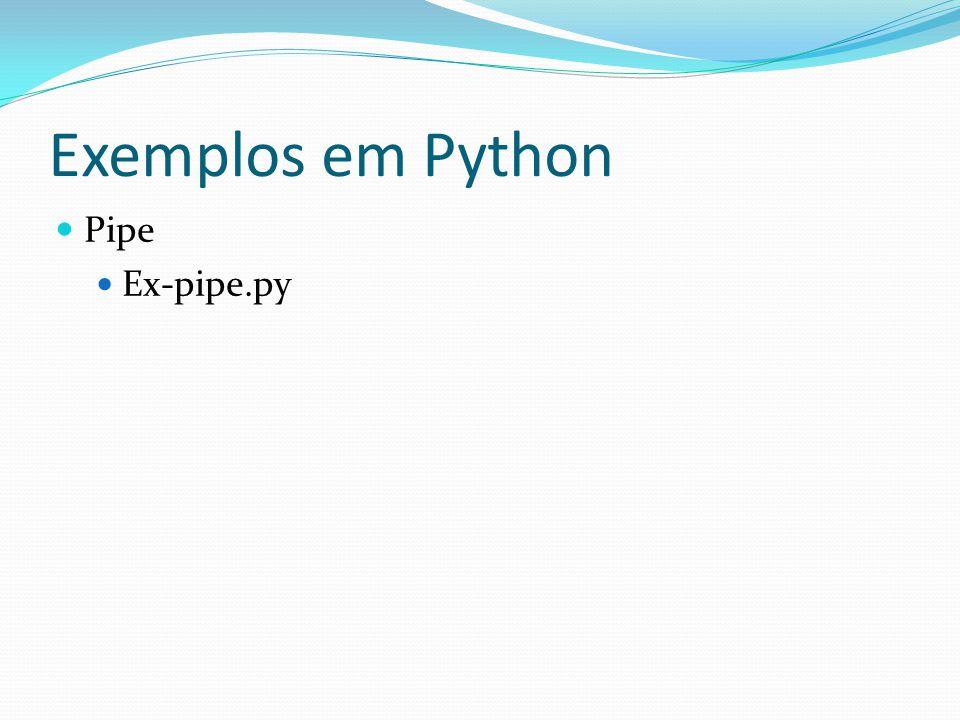 Exemplos em Python Pipe Ex-pipe.py