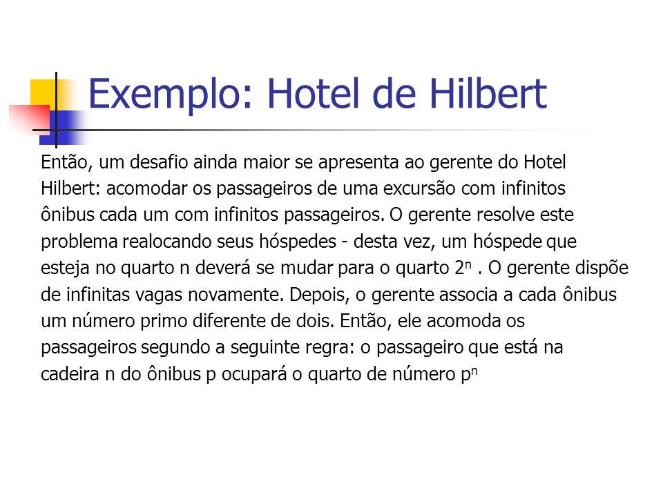 Então, um desafio ainda maior se apresenta ao gerente do Hotel Hilbert: acomodar os passageiros de uma excursão com infinitos ônibus cada um com infin