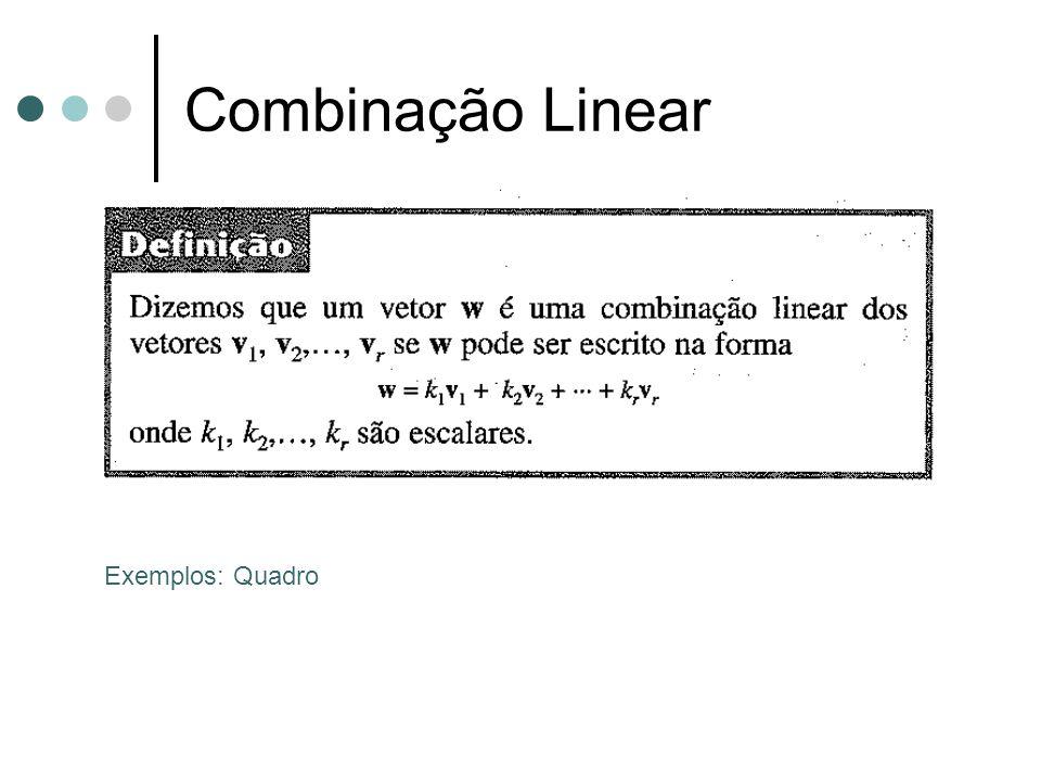Combinação Linear Exemplos: Quadro