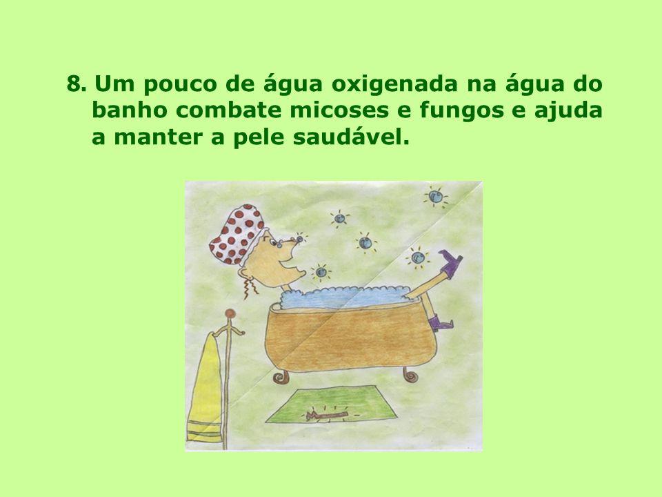 8. Um pouco de água oxigenada na água do banho combate micoses e fungos e ajuda a manter a pele saudável.