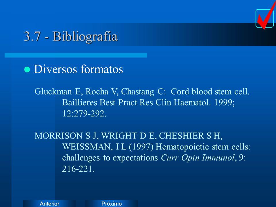 PróximoAnterior 3.7 - Bibliografia Diversos formatos Gluckman E, Rocha V, Chastang C: Cord blood stem cell. Baillieres Best Pract Res Clin Haematol. 1