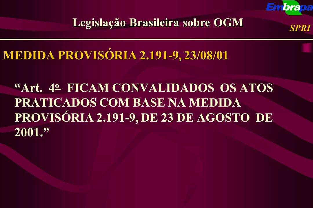 MEDIDA PROVISÓRIA 2.191-9, 23/08/01 Art. 4 o FICAM CONVALIDADOS OS ATOS PRATICADOS COM BASE NA MEDIDA PROVISÓRIA 2.191-9, DE 23 DE AGOSTO DE 2001. Leg