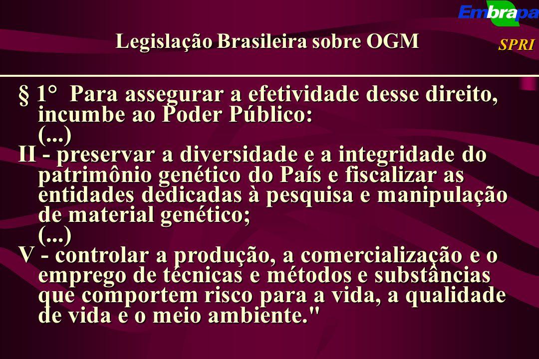 § 1° Para assegurar a efetividade desse direito, incumbe ao Poder Público: (...) II - preservar a diversidade e a integridade do patrimônio genético d
