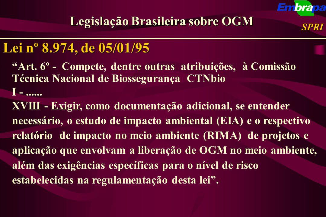Art. 6º - Compete, dentre outras atribuições, à Comissão Técnica Nacional de Biossegurança CTNbio I -...... XVIII - Exigir, como documentação adiciona