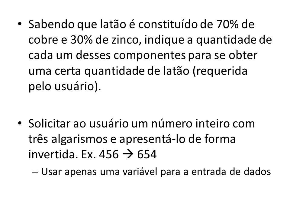 #include main() { int num, numinv, c, d, u; printf( Digite um numero com tres algarismos: ); scanf( %d ,&num); c = num / 100; d = (num % 100) / 10; u = (num % 100) % 10; numinv = (u * 100) + (d * 10) + c; printf( \n O valor invertido e: %d ,numinv); getche(); }