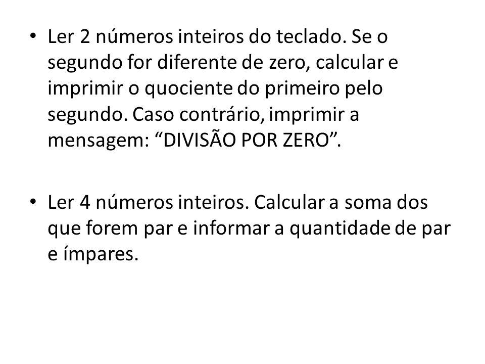 #include main() { int x, y, r; printf( Digite dois numeros: ); scanf( %d %d , &x, &y); if(y != 0) { printf( \n\n Quociente: %d , x/y); printf( \n Resto da divisao: %d , x%y); } else { printf( \n\n Divisao por zero! ); } getche(); }