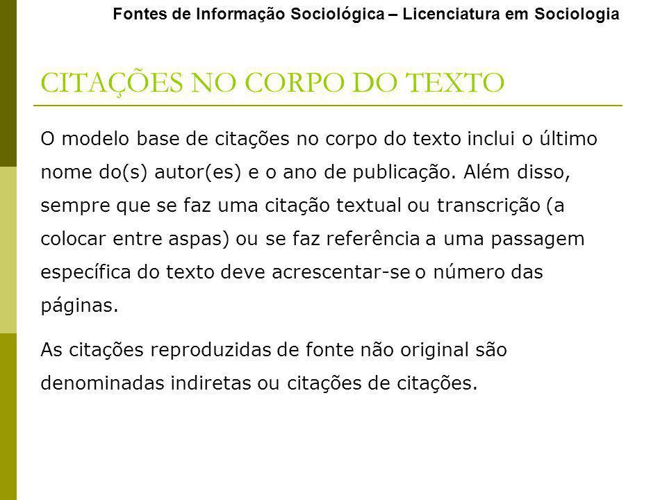 CITAÇÕES NO CORPO DO TEXTO O modelo base de citações no corpo do texto inclui o último nome do(s) autor(es) e o ano de publicação.