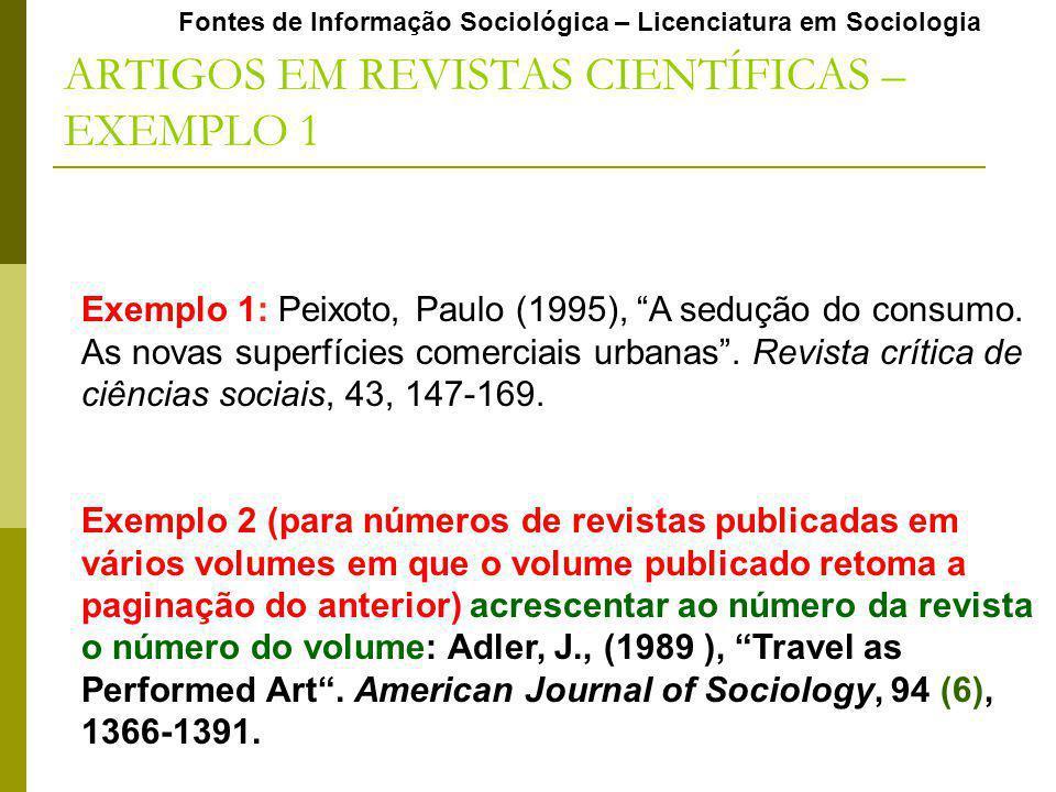 Fontes de Informação Sociológica – Licenciatura em Sociologia Exemplo 1: Peixoto, Paulo (1995), A sedução do consumo.
