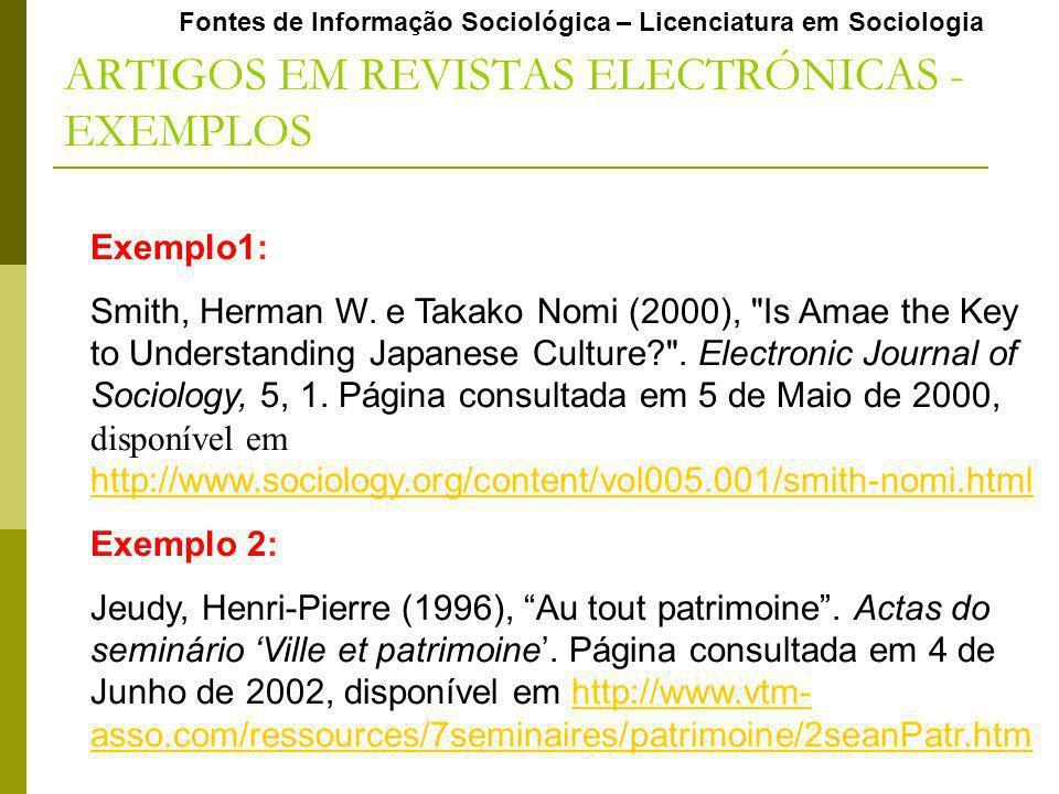 Fontes de Informação Sociológica – Licenciatura em Sociologia ARTIGOS EM REVISTAS ELECTRÓNICAS - EXEMPLOS Exemplo1: Smith, Herman W. e Takako Nomi (20