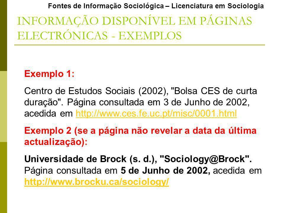 Fontes de Informação Sociológica – Licenciatura em Sociologia INFORMAÇÃO DISPONÍVEL EM PÁGINAS ELECTRÓNICAS - EXEMPLOS Exemplo 1: Centro de Estudos Sociais (2002), Bolsa CES de curta duração .