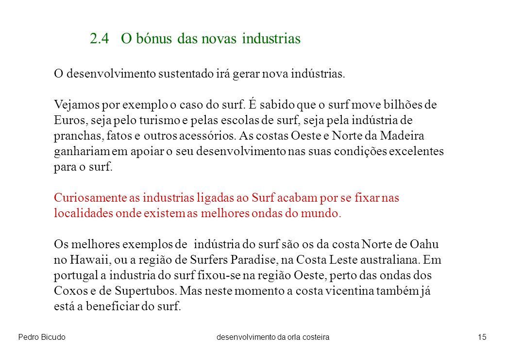 Pedro Bicudodesenvolvimento da orla costeira15 2.4 O bónus das novas industrias O desenvolvimento sustentado irá gerar nova indústrias.