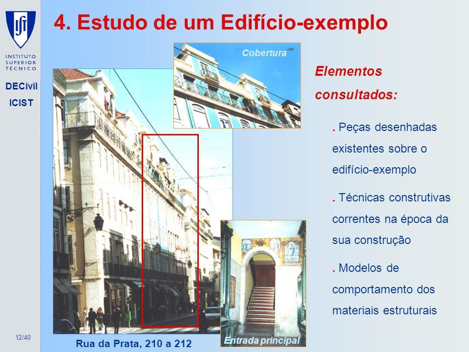 12/40 DECivil ICIST 4. Estudo de um Edifício-exemplo Rua da Prata, 210 a 212 Cobertura Entrada principal. Peças desenhadas existentes sobre o edifício