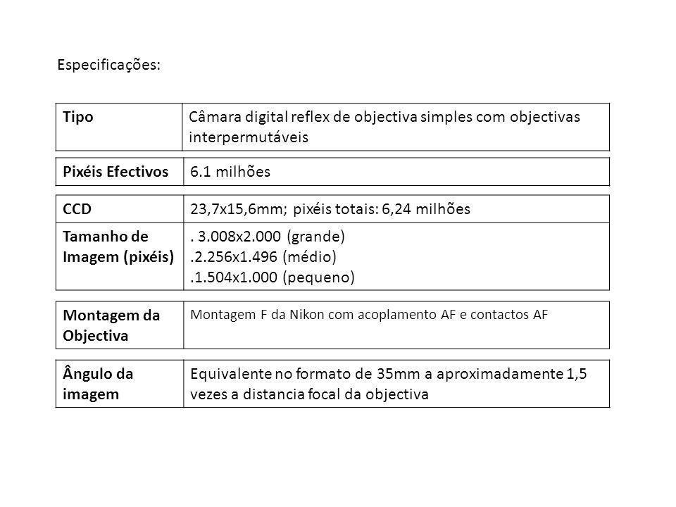 Especificações: Montagem da Objectiva Montagem F da Nikon com acoplamento AF e contactos AF TipoCâmara digital reflex de objectiva simples com objecti