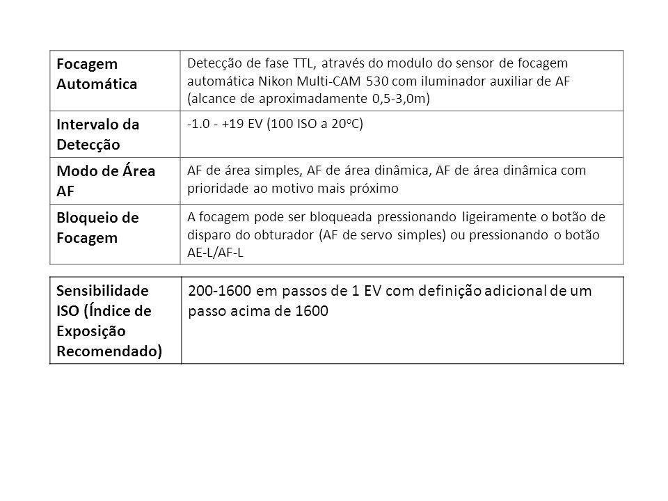 Focagem Automática Detecção de fase TTL, através do modulo do sensor de focagem automática Nikon Multi-CAM 530 com iluminador auxiliar de AF (alcance