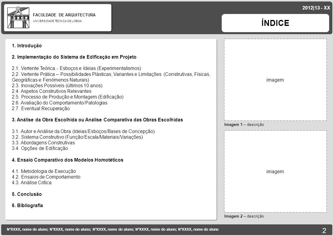 FACULDADE DE ARQUITECTURA UNIVERSIDADE TÉCNICA DE LISBOA imagem Imagem 1 – descrição ÍNDICE Imagem 2 – descrição imagem 1. Introdução 2. Implementação