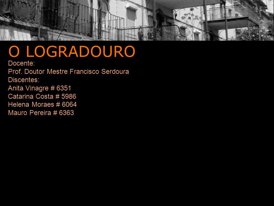 O LOGRADOURO Docente: Prof.