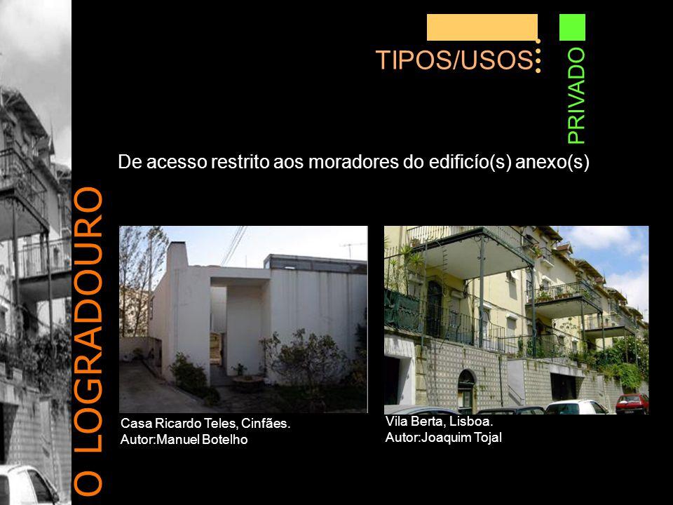 O LOGRADOURO TIPOS/USOS PRIVADO De acesso restrito aos moradores do edificío(s) anexo(s) Casa Ricardo Teles, Cinfães.