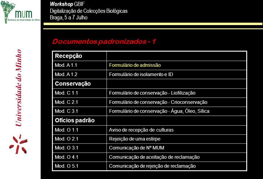Universidade do Minho Workshop GBIF Digitalização de Colecções Biológicas Braga, 5 a 7 Julho Workshop GBIF Digitalização de Colecções Biológicas Braga, 5 a 7 Julho Documentos padronizados - 1 Recepção Mod.