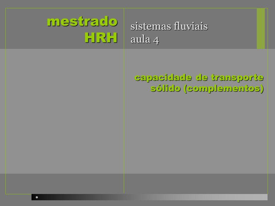 mestrado HRH sistemas fluviais aula 4 capacidade de transporte sólido (complementos)
