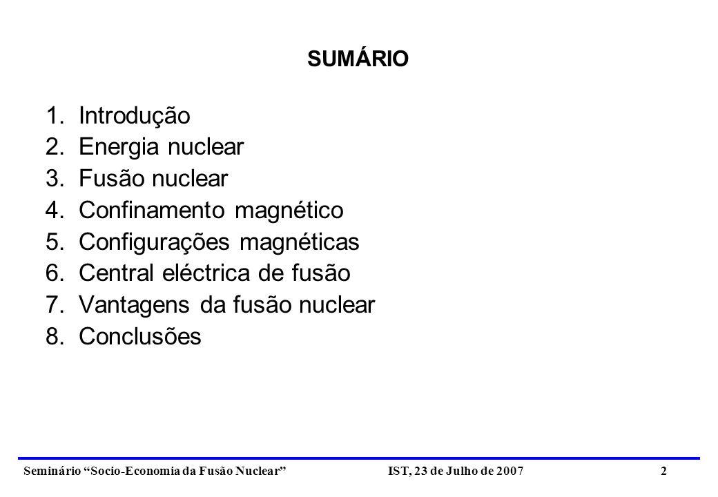 Seminário Socio-Economia da Fusão Nuclear IST, 23 de Julho de 2007 3 1.