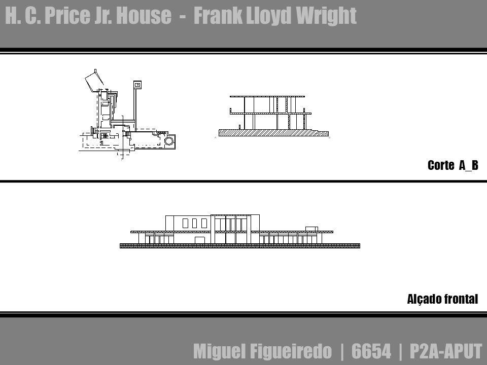 H. C. Price Jr. House - Frank Lloyd Wright Miguel Figueiredo | 6654 | P2A-APUT Alçado frontal Corte A_B