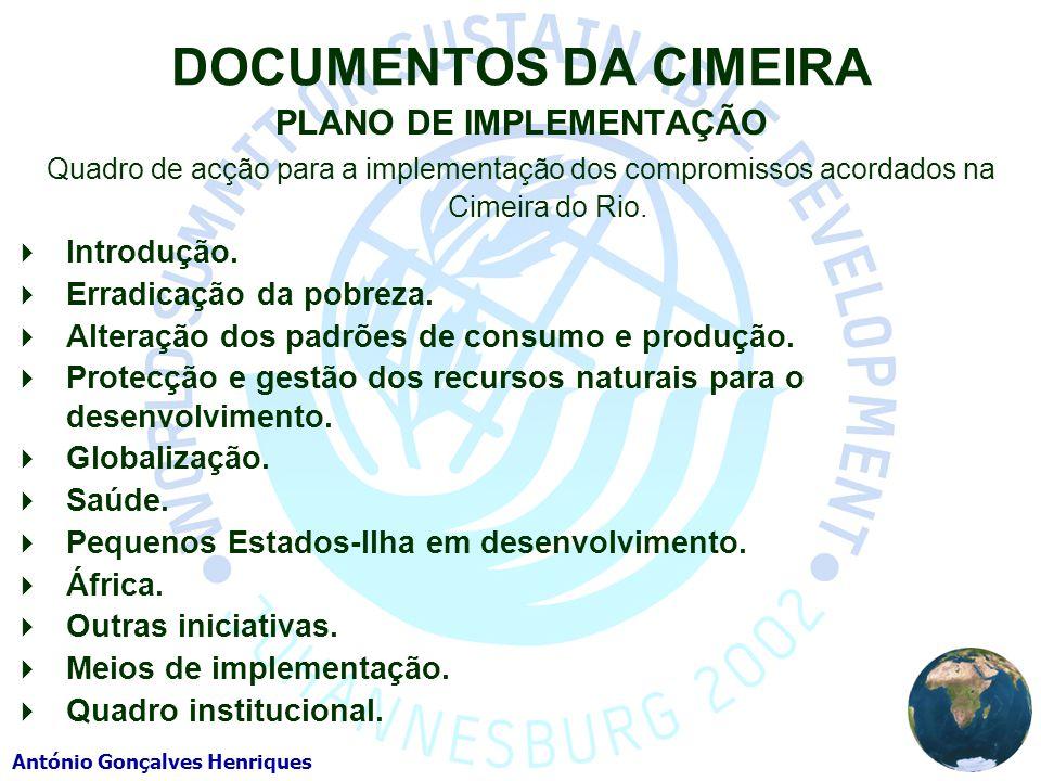 António Gonçalves Henriques DOCUMENTOS DA CIMEIRA PLANO DE IMPLEMENTAÇÃO Quadro de acção para a implementação dos compromissos acordados na Cimeira do Rio.