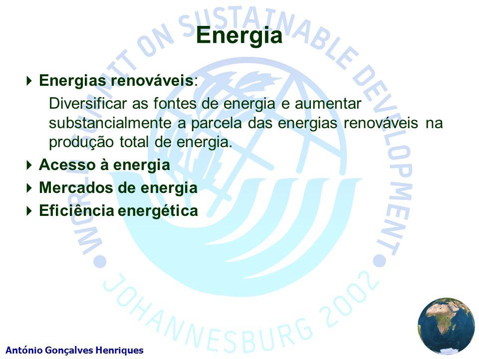 António Gonçalves Henriques Energia Energias renováveis: Diversificar as fontes de energia e aumentar substancialmente a parcela das energias renováveis na produção total de energia.