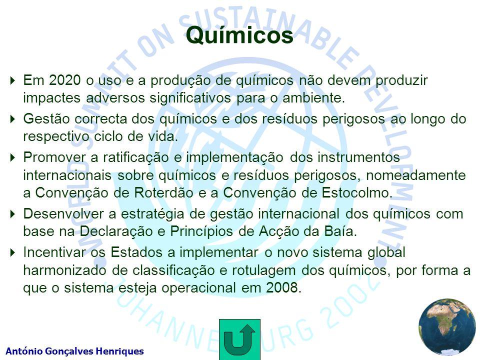 António Gonçalves Henriques Químicos Em 2020 o uso e a produção de químicos não devem produzir impactes adversos significativos para o ambiente.