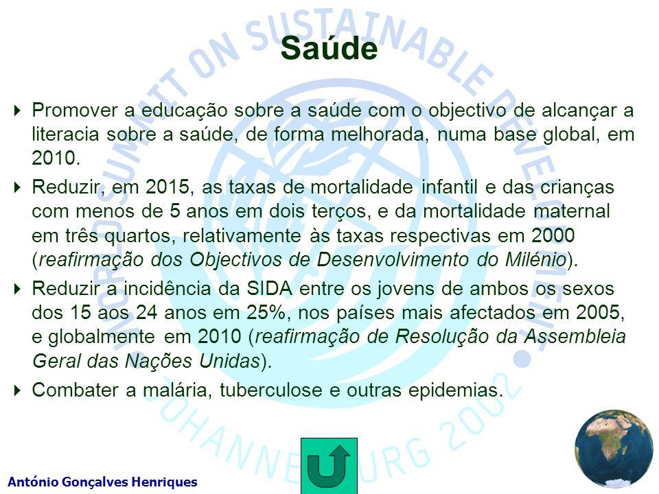 António Gonçalves Henriques Saúde Promover a educação sobre a saúde com o objectivo de alcançar a literacia sobre a saúde, de forma melhorada, numa base global, em 2010.
