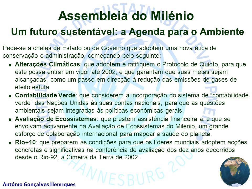 António Gonçalves Henriques Pede-se a chefes de Estado ou de Governo que adoptem uma nova ética de conservação e administração, começando pelo seguint