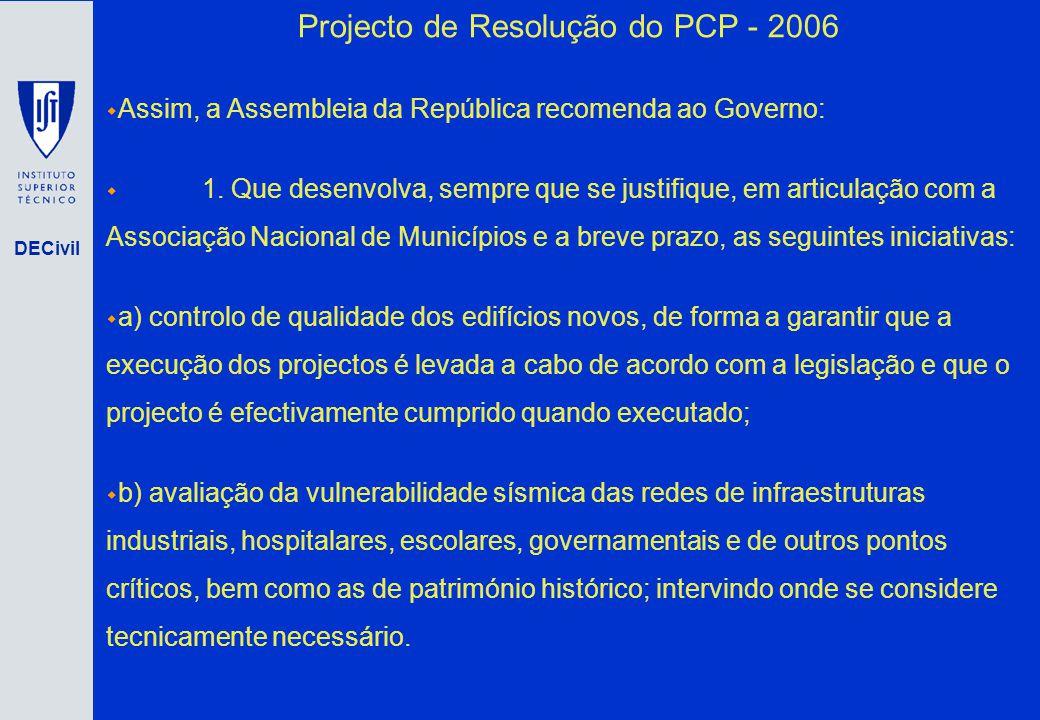 DECivil Projecto de Resolução do PCP - 2006 Assim, a Assembleia da República recomenda ao Governo: 1. Que desenvolva, sempre que se justifique, em art