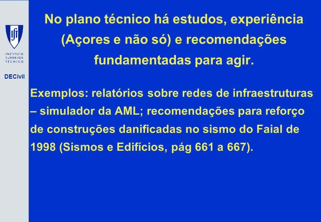No plano técnico há estudos, experiência (Açores e não só) e recomendações fundamentadas para agir. Exemplos: relatórios sobre redes de infraestrutura