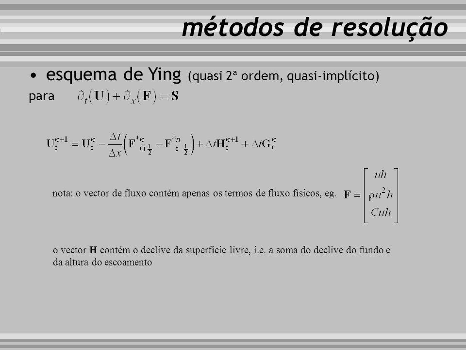 esquema de Ying (quasi 2ª ordem, quasi-implícito) para métodos de resolução nota: o vector de fluxo contém apenas os termos de fluxo físicos, eg. o ve