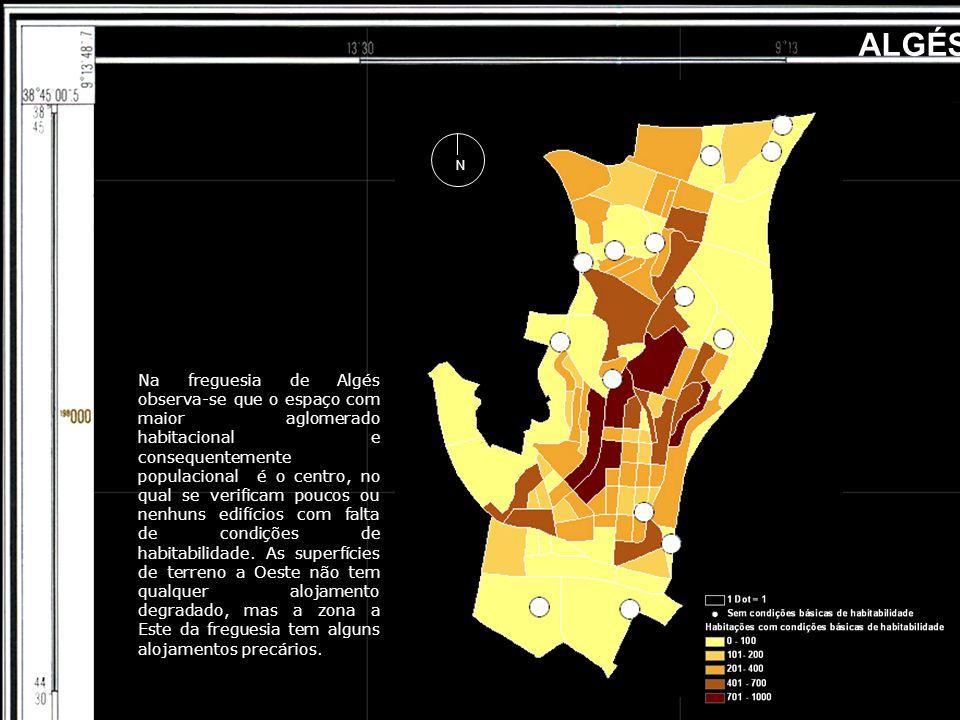 ALGÉS Na freguesia de Algés observa-se que o espaço com maior aglomerado habitacional e consequentemente populacional é o centro, no qual se verificam poucos ou nenhuns edifícios com falta de condições de habitabilidade.