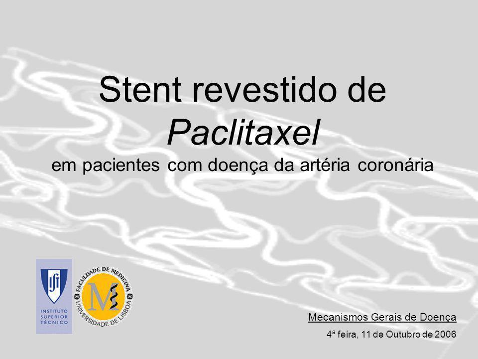 Bibliografia Stone, G., Ellis S., et all, A Polimer-Based, Palitaxel-Eluting Stent in Patients with Coronary Artery Disease, The New EnglandJornal of Medicine, vol.350, January 15, 2004 http://en.wikipedia.org/wiki/Paclitaxel http://boasaude.uol.com.br/Lib/ShowDoc.cfm?LibDocID=4165&Retu rnCatID=357 http://www.manualmerck.net/?url=/artigos/%3Fid%3D53 http://www.fundamentosdebioquimica.hpg.ig.com.br/Diabetes.html