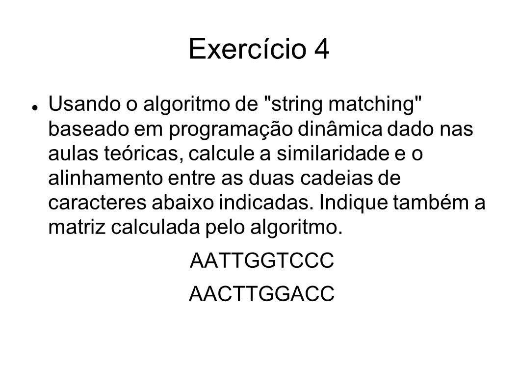 Exercício 4 Usando o algoritmo de