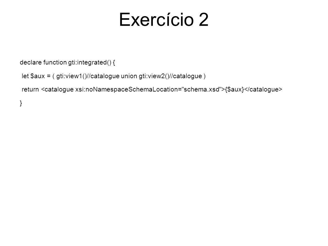 Exercício 3 Escreva as seguintes interrogações em XQuery e diga quais os resultados obtidos aquando da sua execução sobre a view mediated-schema: