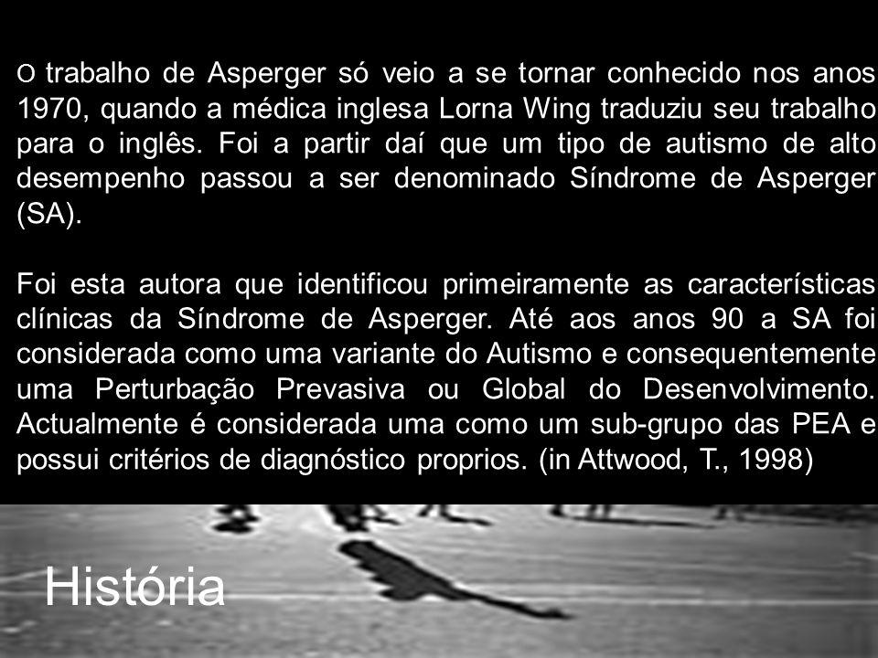 O trabalho de Asperger só veio a se tornar conhecido nos anos 1970, quando a médica inglesa Lorna Wing traduziu seu trabalho para o inglês.