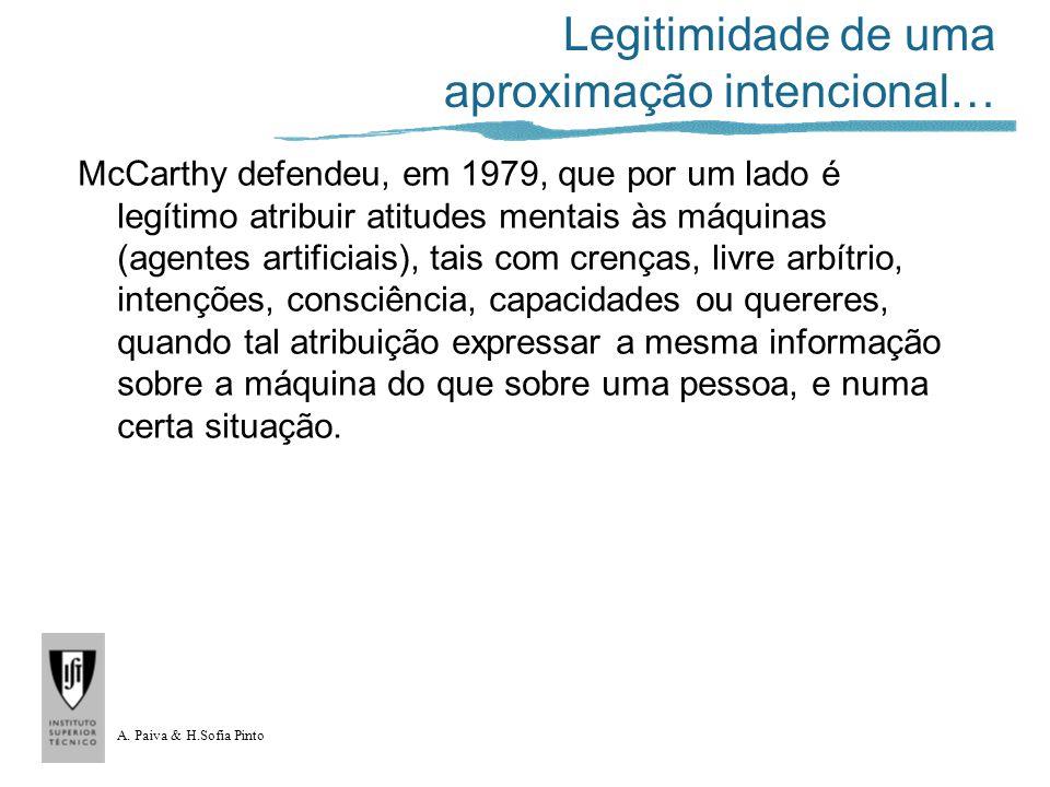 A. Paiva & H.Sofia Pinto Legitimidade de uma aproximação intencional… McCarthy defendeu, em 1979, que por um lado é legítimo atribuir atitudes mentais