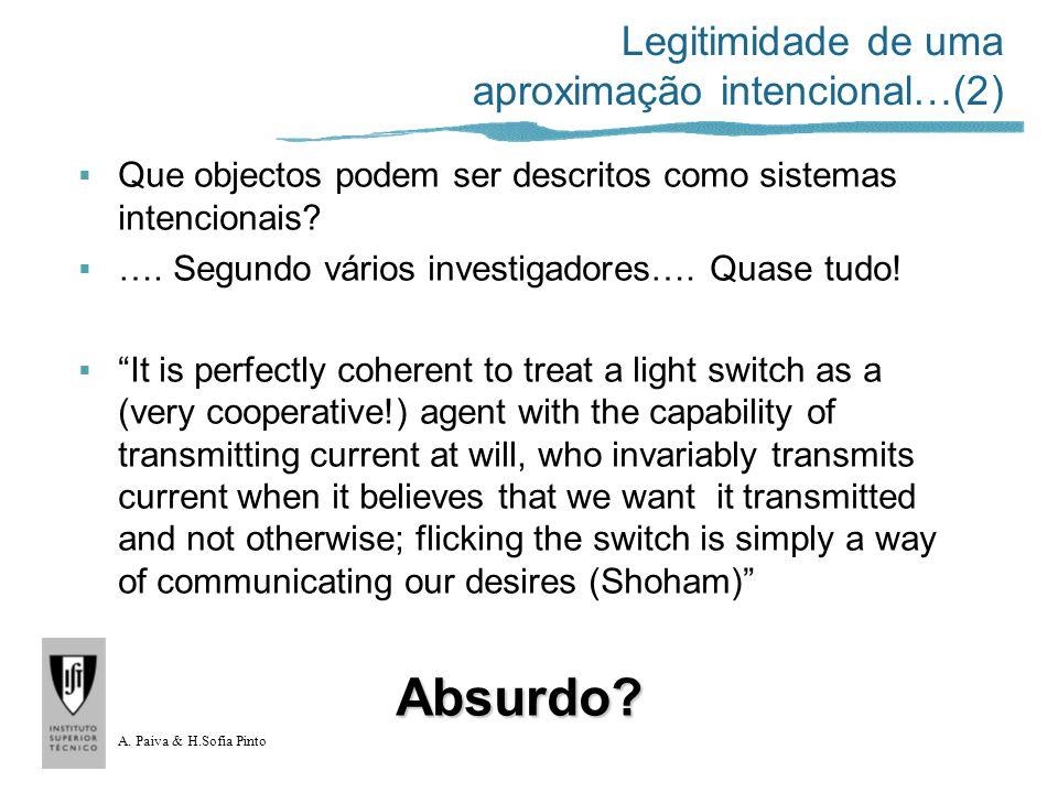 A. Paiva & H.Sofia Pinto Legitimidade de uma aproximação intencional…(2) Que objectos podem ser descritos como sistemas intencionais? …. Segundo vário