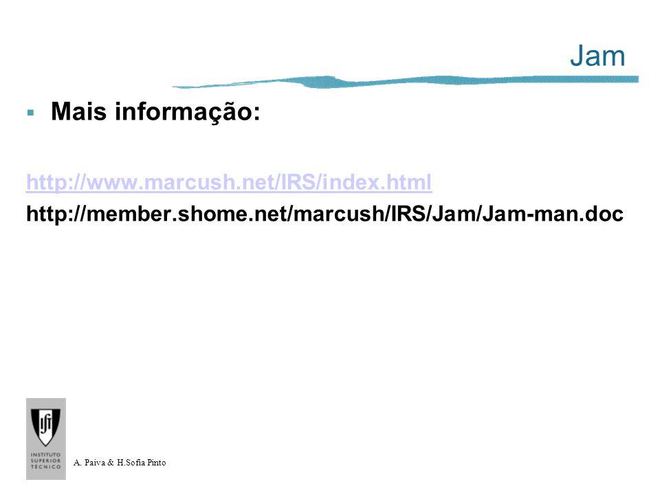 A. Paiva & H.Sofia Pinto Jam Mais informação: http://www.marcush.net/IRS/index.html http://member.shome.net/marcush/IRS/Jam/Jam-man.doc