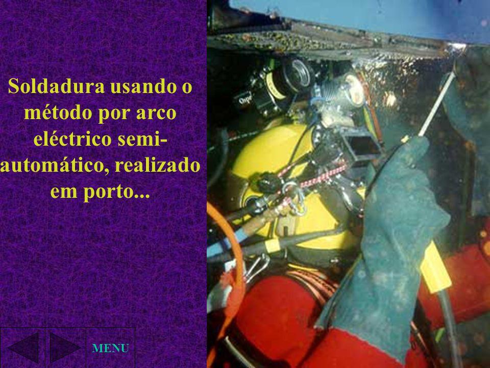 MENU Soldadura usando o método por arco eléctrico semi- automático, realizado em porto...